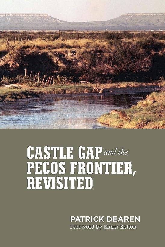 化学者アスレチッククレデンシャルCastle Gap and the Pecos Frontier, Revisited (English Edition)