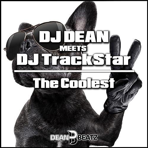 DJ Dean meets DJ TrackStar - The Coolest