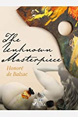 The Unknown Masterpiece Kindle Edition