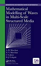 Mathematical Modelling of Waves in Multi-Scale Structured Media (Chapman & Hall/CRC Monographs and Research Notes in Mathematics) (English Edition)