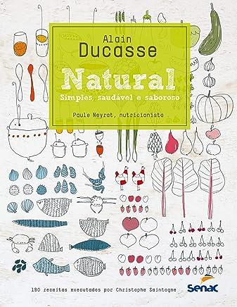 Natural : Simples, saudável e saboroso