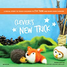 Clever's New Trick: A social story to teach children to stop, think, and make good choices.