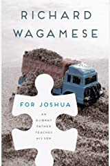 For Joshua: An Ojibway Father Teaches His Son Kindle Edition
