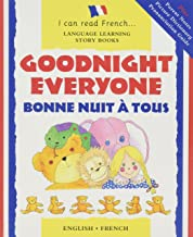Bonne Nuit a Tous: Goodnight Everyone (I Can Read French) (I Can Read French: Language Learning Story Books) (French and English Edition)