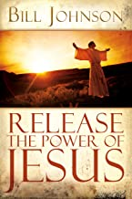 Best release the power of jesus bill johnson Reviews