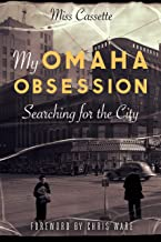 My Omaha Obsession: Searching for the City PDF
