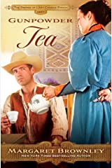 Gunpowder Tea (The Brides Of Last Chance Ranch Series Book 3) Kindle Edition