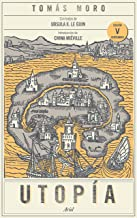 Utopía: Con textos de Ursula K. Le Guin. Introducción de China Miéville (Spanish Edition)