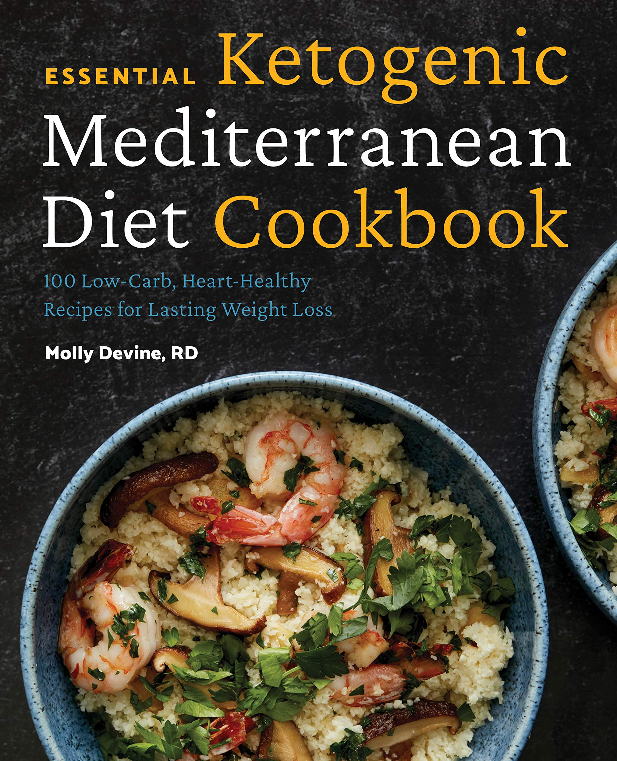 Download Essential Ketogenic Mediterranean Diet Cookbook: 100 Low-Carb, Heart-Healthy Recipes For Lasting Weight Loss 
