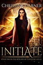 Initiate (Witches of Coventry House Book 2)
