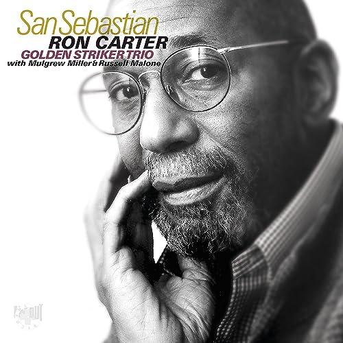 San Sebastian de Ron Carter Golden Striker Trio with Mulgrew ...