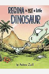 Regina Is NOT a Little Dinosaur Kindle Edition