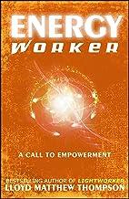 Energyworker: A Call to Empowerment