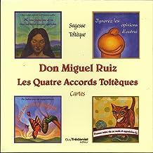 Don Miguel Ruiz, les quatre accords toltèques (Sagesse Toltèque)