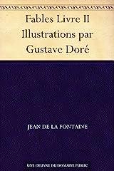 Fables Livre II Illustrations par Gustave Doré (French Edition) Kindle Edition