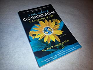 Non-Violent Communication, A Language of Life: Life-Changing Tools for Healthy Relationships