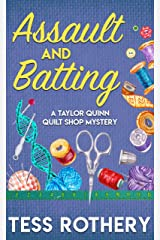 Assault and Batting: A Taylor Quinn Quilt Shop Cozy Mystery (The Taylor Quinn Quilt Shop Mysteries Book 1) Kindle Edition