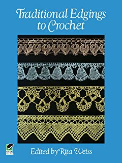 Traditional Edgings to Crochet (Dover Knitting, Crochet, Tatting, Lace)