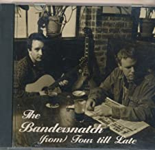 The Bandersnatch - From Four Till Late : Songs - Danya's Waltz; It's a Beautiful Day; Best Friends; Come On; To Have A son...