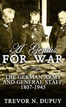 A Genius For War: The German Army and General Staff, 1807-1945 (English Edition)