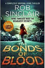 The Bonds of Blood (DI Dani Stephens Book 4) Kindle Edition