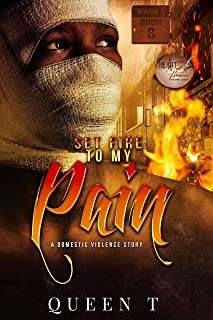 Set Fire To My Pain: A Flash Fiction Novella