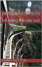 Bipolar Express: I'm riding the rails too!