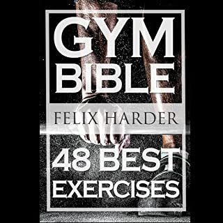 Gym Bible: 48 Best Exercises to Add Strength and Muscle
