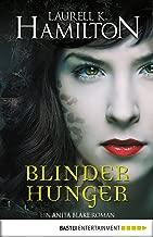 Blinder Hunger: Ein Anita Blake Roman (Vampire Hunter 15) (German Edition)