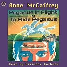 Pegasus in Flight & To Ride Pegasus: Anne McCaffrey 2-in-1 Edition