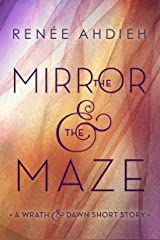 The Mirror & the Maze: A Wrath & the Dawn Short Story (The Wrath and the Dawn) Kindle Edition