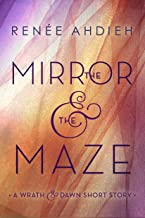 The Mirror & the Maze: A Wrath & the Dawn Short Story (The Wrath and the Dawn)