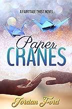 Paper Cranes (A Fairytale Twist Novel)