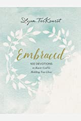 Embraced: 100 Devotions to Know God Is Holding You Close Kindle Edition