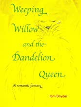 Weeping Willow and the Dandelion Queen