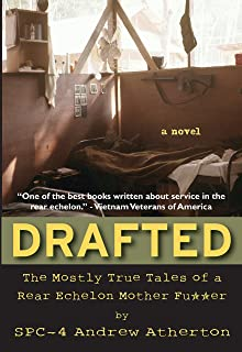 Drafted: The Mostly True Tales of a Rear Echelon Mother Fu**er