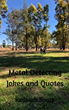 Metal Detecting Jokes and Quotes: for the not so serious detectorist (English Edition)