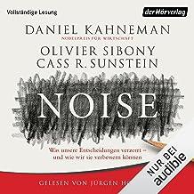 Noise (German edition): Was unsere Entscheidungen verzerrt - und wie wir sie verbessern können