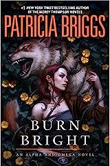 Burn Bright (Alpha and Omega Book 5) Kindle Edition