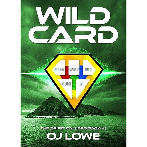 Wild Card (An epic science-fantasy thriller): The Spirit Callers Saga #1