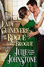 Lady Guinevere And The Rogue With A Brogue (Scottish Scoundrels: Ensnared Hearts Book 1)
