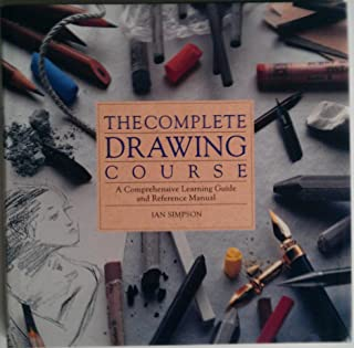Complete Drawing Course/a Comprehensive Learning Guide and Reference Manual