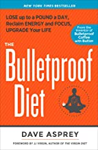 The Bulletproof Diet: Lose Up to a Pound a Day, Reclaim
