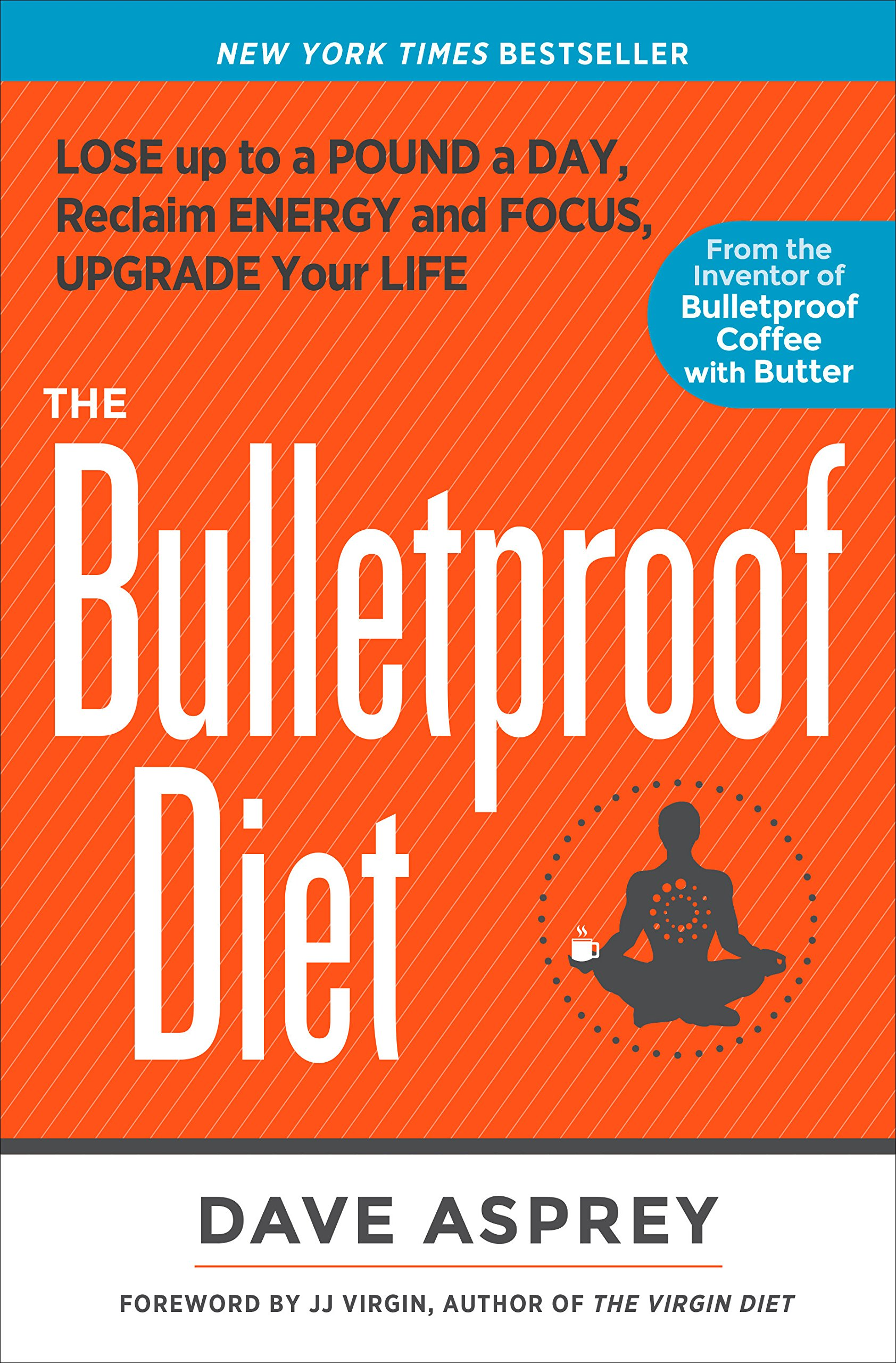 Download The Bulletproof Diet: Lose Up To A Pound A Day, Reclaim Energy And Focus, Upgrade Your Life (English Edition) 