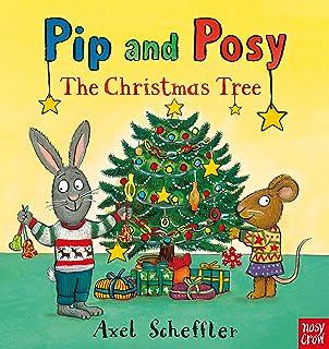 The Christmas Tree (Pip and Posy)