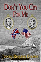 Don't You Cry For Me: A Novel of the Civil War