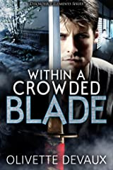 Within a Crowded Blade: Disorderly Elements Short Story Kindle Edition