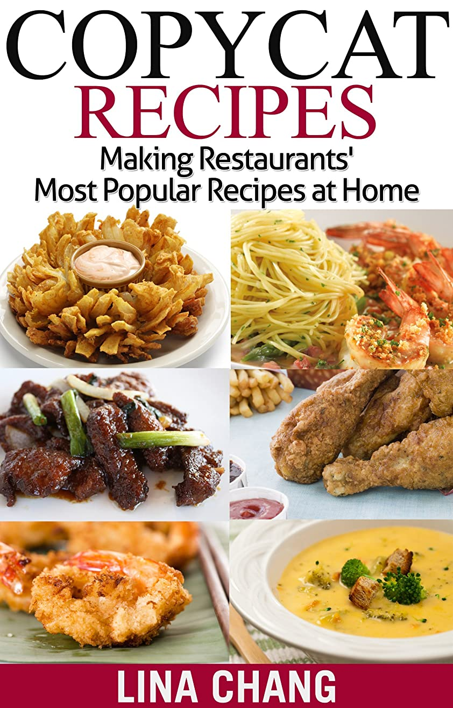 キロメートルカップル出身地Copycat Recipes: Making Restaurants' Most Popular Recipes at Home (English Edition)