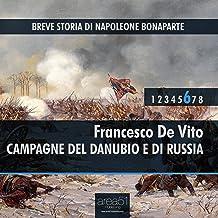 Campagne del Danubio e di Russia: Breve storia di Napoleone Bonaparte Vol. 6