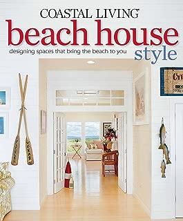 Best coastal living beach house style Reviews